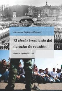 El efecto irradiante del derecho de reunión. Alemania, España y Venezuela. Estudio sobre la teoría del efecto irradiante de los derechos fundamentales en todo el orden jurídico