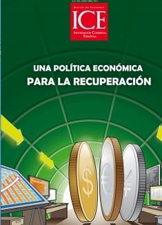 Revista de Economía. Información Comercial Española (ICE). Núm. 883 Una política económica para la recuperación