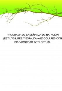 PROGRAMA DE ENSEÑANZA DE NATACIÓN (ESTILOS LIBRE Y ESPALDA) A ESCOLARES CON DISCAPACIDAD INTELECTUAL