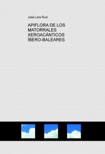 APIFLORA DE LOS MATORRALES XEROACÁNTICOS ÍBERO-BALEARES
