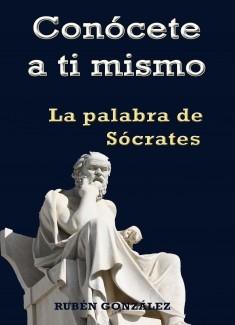 Conócete a ti mismo. La palabra de Sócrates