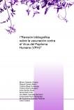 """""""Revisión bibliográfica sobre la vacunación contra el Virus del Papiloma Humano"""""""