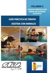 Guía práctica de terapia asistida con animales: Terapia con perros en medio acuático