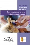 Guía práctica de terapia asistida con animales volumen 1: Fisioterapia con perros