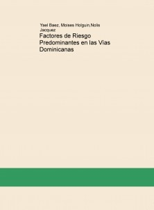 Factores de Riesgo Predominantes en las Vías Dominicanas