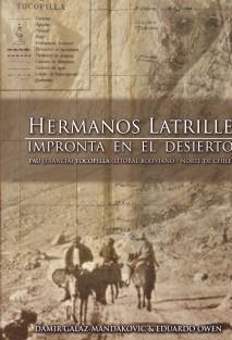 Hermanos Latrille: impronta en el desierto