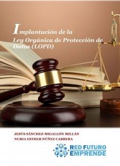Implantación de la Ley Orgánica de Protección de Datos (LOPD)