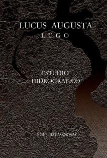 LUCUS AUGUSTI  Lugo. Estudio Hidrográfico