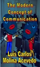 Libro The Modern Concept of Communication, autor Luis Carlos Molina Acevedo