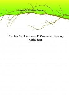 Plantas Emblematicas. El Salvador: Historia y Agricultura.