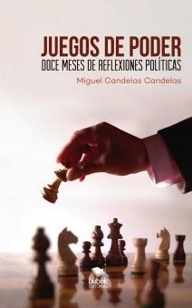 JUEGOS DE PODER: Doce meses de reflexiones políticas