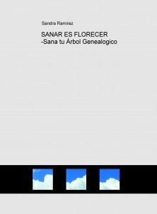 SANAR ES FLORECER -Sana tu Árbol Genealogico