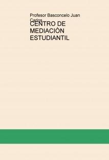 CENTRO DE MEDIACIÒN ESTUDIANTIL