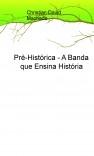Pré-Histórica - A Banda que Ensina História