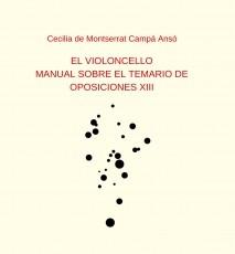 EL VIOLONCELLO: MANUAL SOBRE EL TEMARIO DE OPOSICIONES XIII