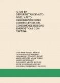ICTUS EN DEPORTISTAS DE ALTO NIVEL Y ALTO RENDIMIENTO COMO CONSECUENCIA DEL CONSUMO DE BEBIDAS ENERGÉTICAS CON CAFEÍNA