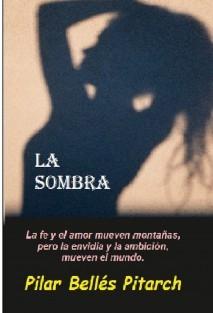 """LA SOMBRA: """"La fe y el amor mueven montañas pero la envidia y la ambición mueven el mundo"""""""