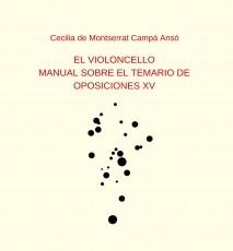 EL VIOLONCELLO: MANUAL SOBRE EL TEMARIO DE OPOSICIONES XV