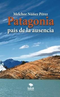Patagonía. El país de la ausencia