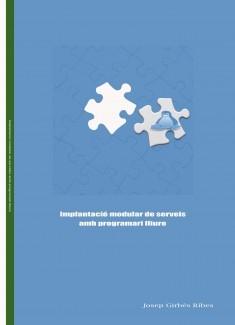 Implantació modular de serveis amb programari lliure