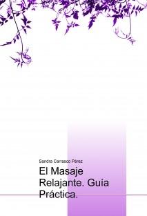 El Masaje Relajante. Guía Práctica.