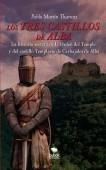 Los tres castillos de Alba. La historia secreta de la orden del Temple y del castillo Templario de Carbajales de Alba