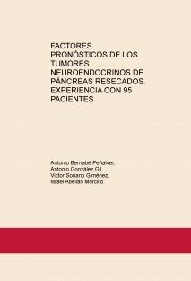 FACTORES PRONÓSTICOS DE LOS TUMORES NEUROENDOCRINOS DE PÁNCREAS RESECADOS. EXPERIENCIA CON 95 PACIENTES