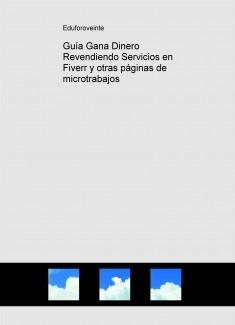 Guía Gana Dinero Revendiendo Servicios en Fiverr y otras páginas de microtrabajos