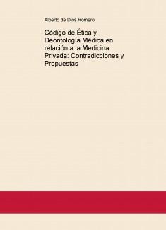 Código de Ética y Deontología Médica en relación a la Medicina Privada: Contradicciones y Propuestas