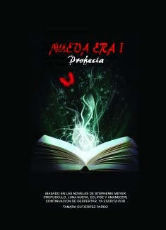 NUEVA ERA I. PROFECÍA (FanFic Continuación de Despertar) +18. Edición Formato A4