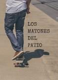 LOS MATONES DEL PATIO