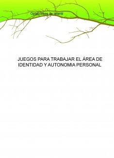 JUEGOS PARA TRABAJAR EL ÁREA DE IDENTIDAD Y AUTONOMIA PERSONAL