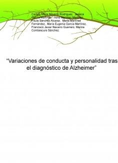 """""""Variaciones de conducta y personalidad tras el diagnóstico de Alzheimer"""""""