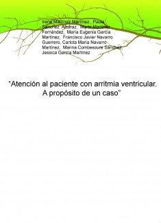 """Atención al paciente con arritmia ventricular. A propósito de un caso"""