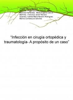 """""""Infección en cirugía ortopédica y traumatología- A propósito de un caso"""""""