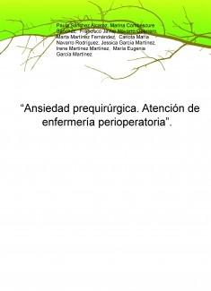 """""""Ansiedad prequirúrgica. Atención de enfermería perioperatoria""""."""