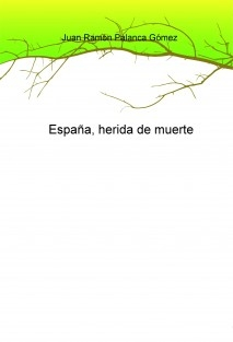 España, herida de muerte