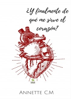 ¿Y finalmente de qué me sirve el corazón?