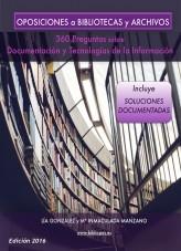 Libro Oposiciones a Bibliotecas y Archivos: 360 Preguntas sobre Documentación y Tecnologías de la Información, autor Lía González