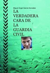 LA VERDADERA CARA DE LA GUARDIA CIVIL