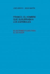 FRANCO, EL HOMBRE QUE SUSURRABA A LOS ESPAÑOLES