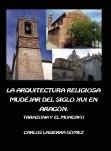 La arquitectura religiosa mudéjar del siglo XVI en Aragón. Comarca de Tarazona y el Moncayo