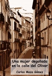 Una mujer degollada en la calle del Olivar