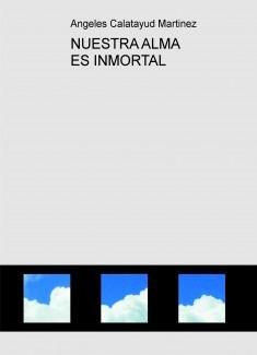 NUESTRA ALMA ES INMORTAL
