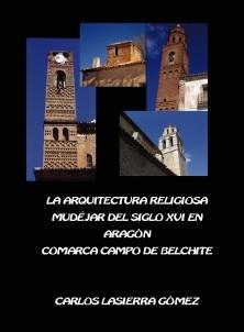 LA ARQUITECTURA RELIGIOSA MUDÉJAR DEL SIGLO XVI EN ARAGÓN. COMARCA CAMPO DE BELCHITE.