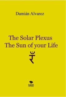 The Solar Plexus, the Sun of your Life