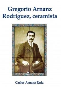 Gregorio Arnanz Rodríguez, Ceramista