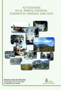 Actividades en el ámbito forestal durante el período 1940-1975