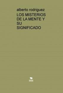 LOS MISTERIOS DE LA MENTE Y SU SIGNIFICADO