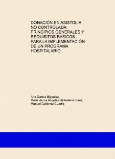 DONACIÓN EN ASISTOLIA NO CONTROLADA: PRINCIPIOS GENERALES Y REQUISITOS BÁSICOS PARA LA IMPLEMENTACIÓN DE UN PROGRAMA HOSPITALARIO